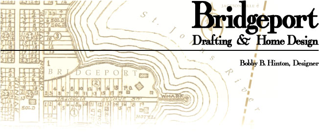 Bridgeport Drafting & Home Design - Bobby B. Hinton, Designer